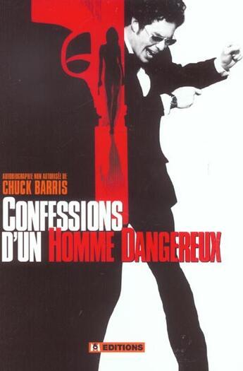 Couverture du livre « Confessions D'Un Homme Dangereux » de Chuck Barris aux éditions M6 Editions