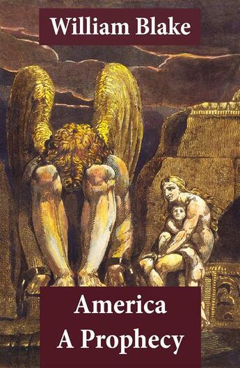 Couverture du livre « America A Prophecy (Illuminated Manuscript with the Original Illustrations of William Blake) » de William Blake aux éditions E-artnow