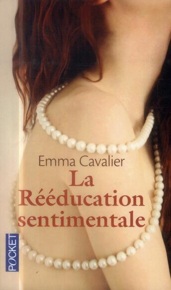 Couverture du livre « La rééducation sentimentale » de Emma Cavalier aux éditions Pocket