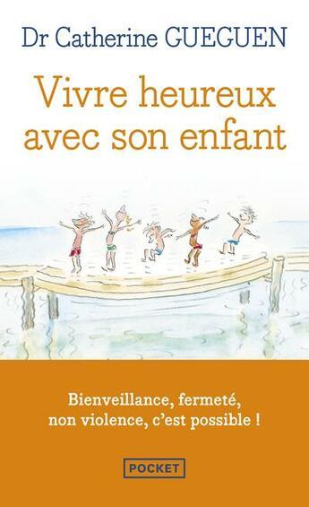 Couverture du livre « Vivre heureux avec son enfant » de Catherine Gueguen aux éditions Pocket