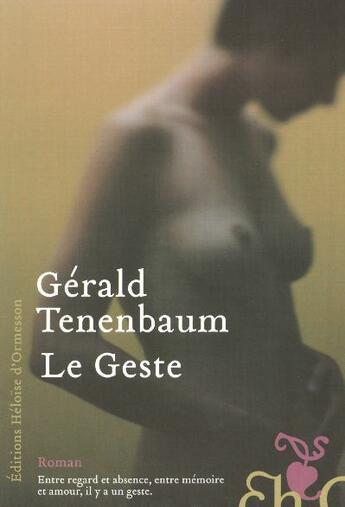 Couverture du livre « Le geste » de Gerald Tenenbaum aux éditions Heloise D'ormesson