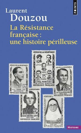 Couverture du livre « La résistance française : une histoire périlleuse » de Laurent Douzou aux éditions Points