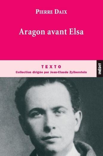 Couverture du livre « Aragon avant Elsa » de Pierre Daix aux éditions Tallandier