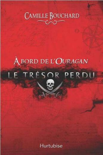 Couverture du livre « À bord de l'ouragan t.1 ; le trésor perdu » de Camille Bouchard aux éditions Hurtubise
