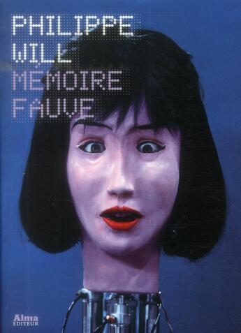 Couverture du livre « Mémoire fauve » de Philippe Will aux éditions Alma Editeur