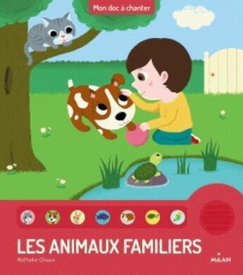 Couverture du livre « Les animaux familliers » de Nathalie Choux aux éditions Milan