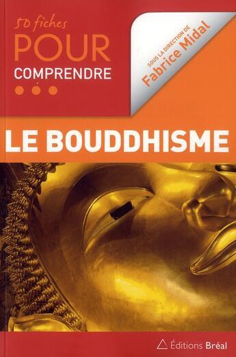 Couverture du livre « 50 fiches pour comprendre le bouddhisme » de Fabrice Midal aux éditions Breal