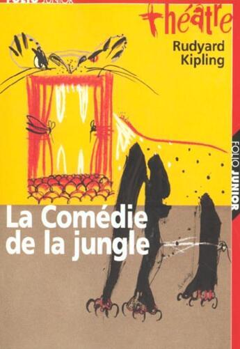 Couverture du livre « La comédie de la jungle » de Rudyard Kipling aux éditions Gallimard-jeunesse