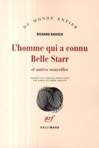 Couverture du livre « L'homme qui a connu Belle Starr ; et autres nouvelles » de Richard Bausch aux éditions Gallimard