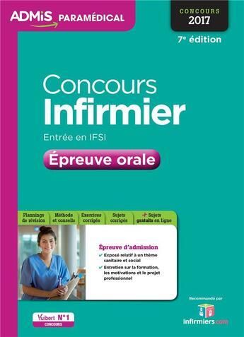 Couverture du livre « Concours infirmier ; entrée en IFSI ; épreuve orale (concours 2017) » de Virginie Serriere aux éditions Vuibert