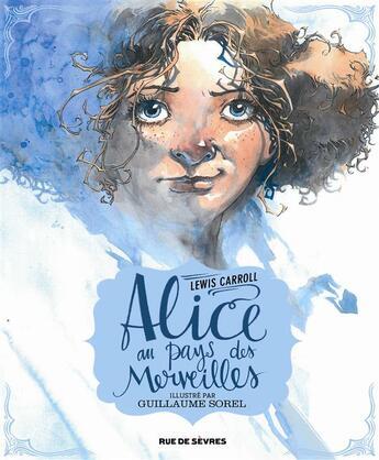 Couverture du livre « Alice au pays des merveilles » de Lewis Carroll et Guillaume Sorel aux éditions Rue De Sevres