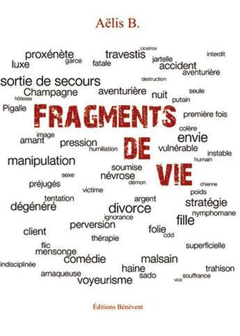 Couverture du livre « Fragments de vie » de Aelis B. aux éditions Benevent