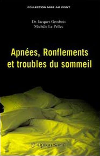 Couverture du livre « Apnées, ronflements et troubles du sommeil » de Grosbois & Le Pellec aux éditions Option Sante
