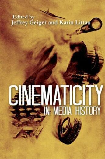Couverture du livre « Cinematicity in Media History » de Jeffrey Geiger aux éditions Edinburgh University Press