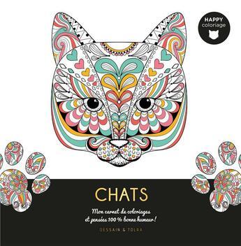 Couverture du livre « Chats ; mon carnet de coloriages et pensées 100 % bonne humeur ! » de Collectif aux éditions Dessain Et Tolra