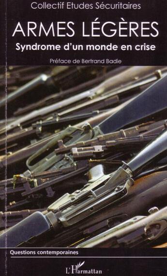 Couverture du livre « Armes légères ; syndrome d'un monde en crise » de Collectif aux éditions L'harmattan