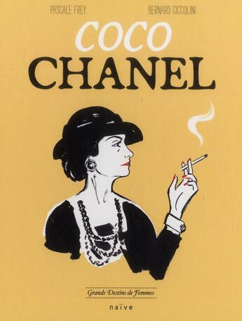 Couverture du livre « Coco Chanel » de Pascale Frey et Bernard Ciccolini aux éditions Naive