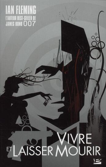 Couverture du livre « Vivre et laisser mourir » de Ian Fleming aux éditions Bragelonne