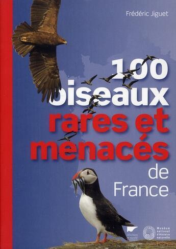 Couverture du livre « 100 oiseaux rares et menacés de France » de Frederic Jiguet aux éditions Delachaux & Niestle