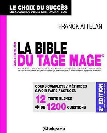 Couverture du livre « La bible du Tage Mage (2e édition) » de Franck Attelan aux éditions Studyrama
