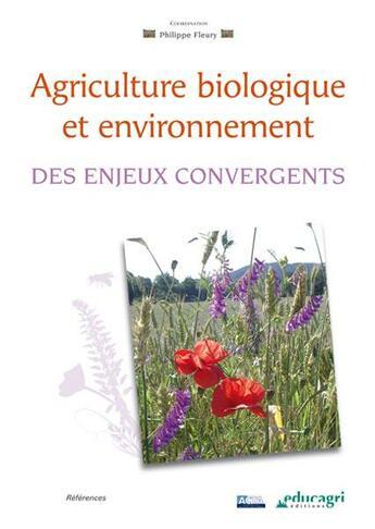Couverture du livre « Agriculture biologique et environnement ; des enjeux convergents » de Philippe Fleury aux éditions Educagri