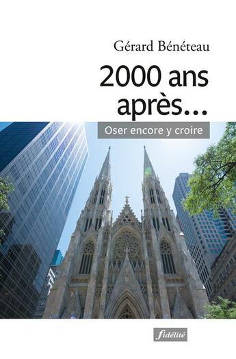 Couverture du livre « 2000 Ans Apres » de Beneteau aux éditions Fidelite