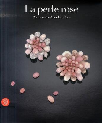 Couverture du livre « La perle rose ; trésor naturel des Caraïbes » de Hubert Bari aux éditions Skira