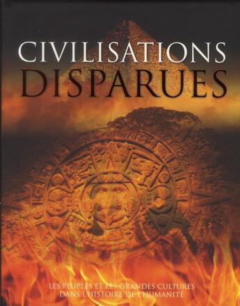 Couverture du livre « Civilisations perdues ; les peuples et les grandes cultures dans l'histoire de l'humanité » de Collectif aux éditions Parragon