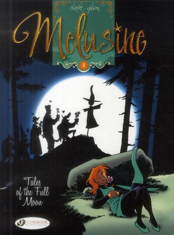 Couverture du livre « Mélusine t.5 ; tales of the full moon » de Oz Clarke et Gilson aux éditions Cinebook