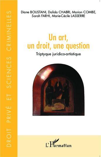 Couverture du livre « Art Un Droit Une Question (Un) Tryptique Juridico-Artistique » de Yves Strickler aux éditions Harmattan