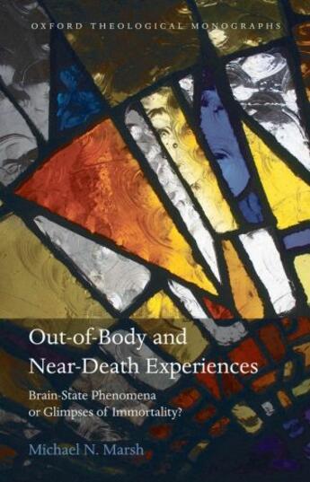 Couverture du livre « Out-of-Body and Near-Death Experiences: Brain-State Phenomena or Glimp » de Marsh Michael N aux éditions Oup Oxford