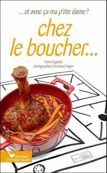 Couverture du livre « Chez le boucher » de Sonia Ezgulian et Emmanuel Auger aux éditions Stephane Baches