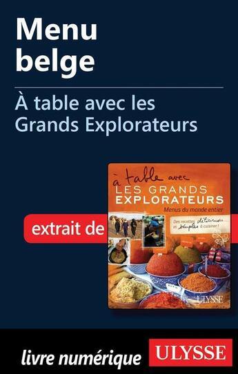 Couverture du livre « À table avec les Grands Explorateurs ; menu belge » de Helene Lecomte aux éditions Ulysse