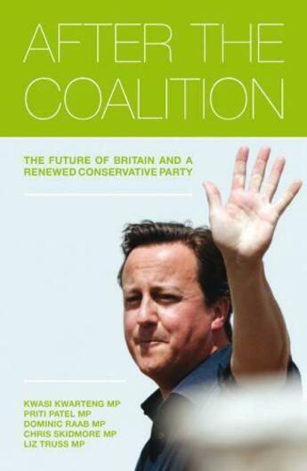 Couverture du livre « After the Coalition » de Truss Elizabeth aux éditions Biteback Publishing Digital