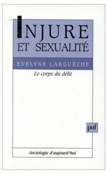 Couverture du livre « Injure et sexualité : le corps du délit » de Evelyne Largueche aux éditions Puf