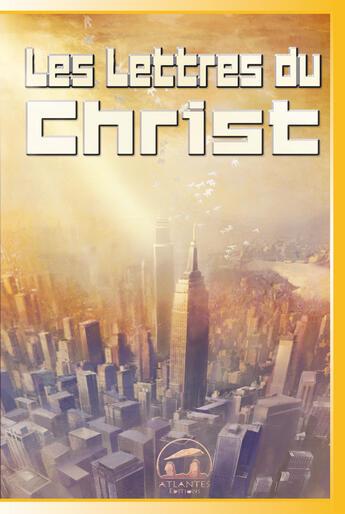 Couverture du livre « Les lettres du Christ » de La Porte Parole aux éditions Atlantes