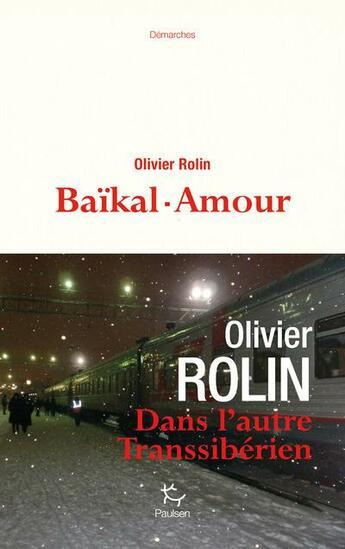 Couverture du livre « Baïkal-Amour » de Olivier Rolin aux éditions Paulsen