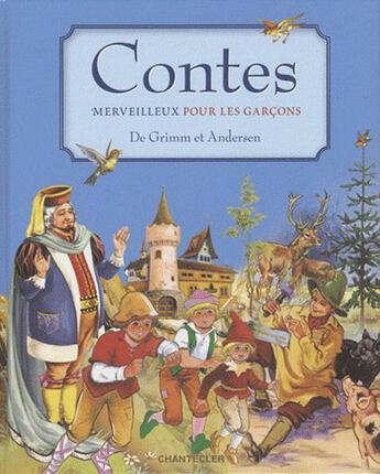 Couverture du livre « Contes merveilleux pour les garçons de Grimm et Andersen » de Znu aux éditions Chantecler
