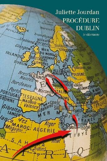 Couverture du livre « Procédure Dublin » de Juliette Jourdan aux éditions Le Dilettante