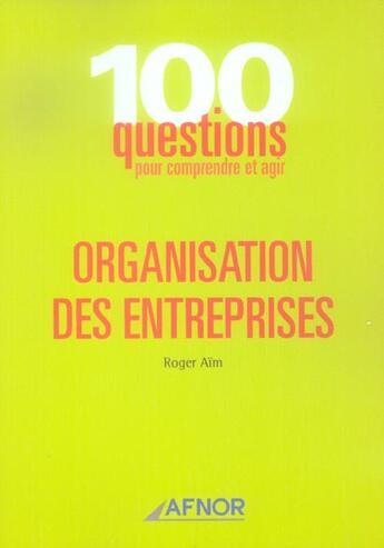Couverture du livre « Organisation Des Entreprises » de Roger Aim aux éditions Afnor
