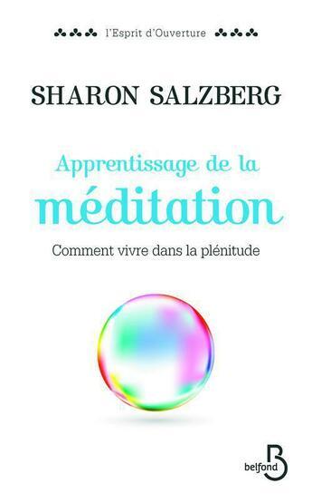 Couverture du livre « Apprentissage de la méditation » de Sharon Salzberg aux éditions Belfond