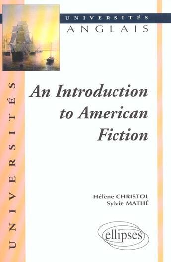 Couverture du livre « An Introduction To American Fiction » de Christol aux éditions Ellipses Marketing