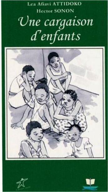 Couverture du livre « Une cargaison d'enfants » de Lea Afiavi Attidoko et Hector Sonon aux éditions Ruisseaux D'afrique Editions