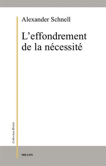 Couverture du livre « L'effondrement de la nécessité » de Alexander Schnell aux éditions Millon