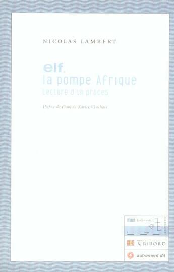 Couverture du livre « Elf la pompe afrique ; lecture d'un procès » de Nicolas Lambert aux éditions Tribord
