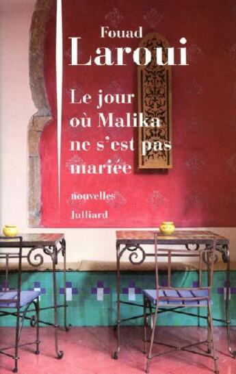 Couverture du livre « Le jour où Malika ne s'est pas mariée » de Fouad Laroui aux éditions Julliard