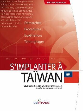 Couverture du livre « S'implanter à Taiwan ; démarches, procédures, expériences, témoignages (2e édition) » de Mission Economique D aux éditions Ubifrance
