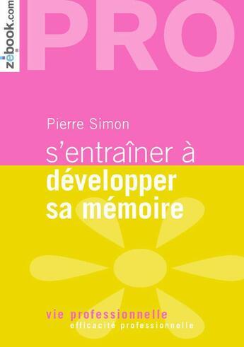 Couverture du livre « S'entraîner à developper sa mémoire » de Pierre Simon aux éditions Demos