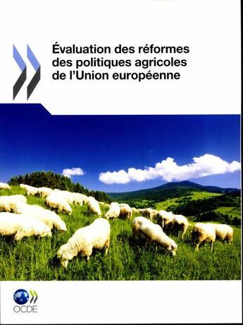 Couverture du livre « Évaluation des réformes des politiques agricoles de l'Union européenne » de Collectif aux éditions Ocde