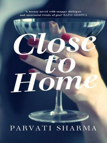 Couverture du livre « Close to Home » de Sharma Parvati aux éditions Penguin Books Ltd Digital
